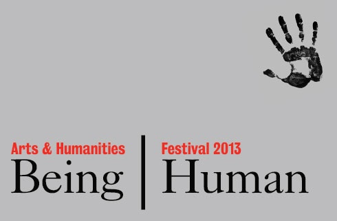 Arts & Humanities Festival 2013: Being Human
